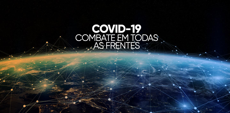 Covid-19 combate em todas as frentes